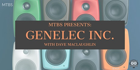 MTBS Presents: Dave Maclaughlin from Genelec, Inc. tickets