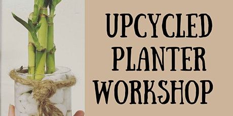 Upcycled Planter Workshop @ Rooted With Love tickets
