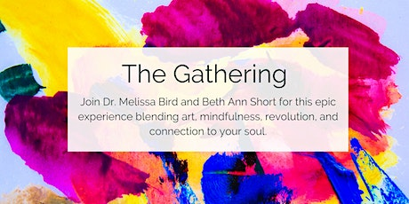 The Gathering - Virtual Retreat of art, mindfulness & graceful revolution tickets