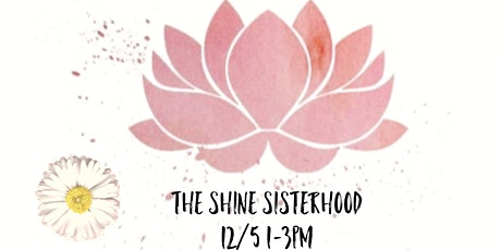 The Shine Sisterhood Event tickets