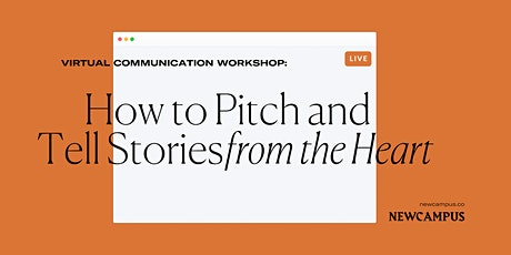 Communication Workshop  How to Pitch and Tell Stories from the Heart tickets