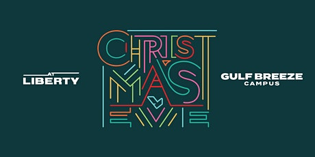 Christmas Eve Services @ Liberty Church Gulf Breeze Campus tickets