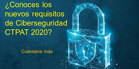 Ciberseguridad CTPAT 2020 (17 de diciembre  04:00pm) entradas