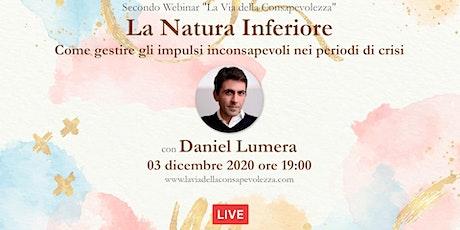 La Natura Inferiore | Secondo appuntamento in dono con Daniel Lumera biglietti