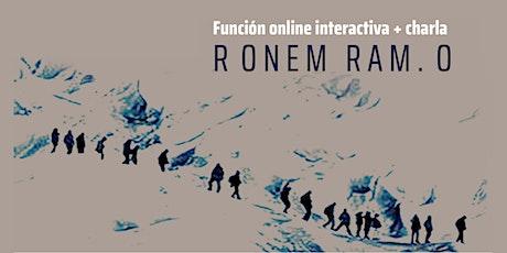 Ronem Ram.0 - Función online interactiva + Charla entradas