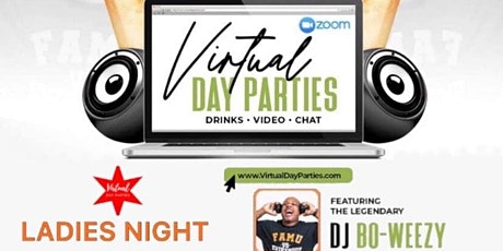 Virtual Day Parties - LADIES NIGHT w/ DJs BO WEEZY (FAMU) & JAY ILLA (CHI) tickets
