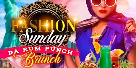 FASHION SUNDAYS - Da Rum Punch Brunch tickets