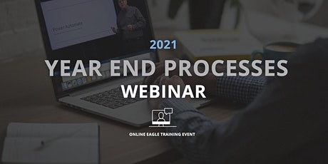 Year End Processes Webinar tickets