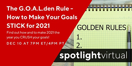 The G.O.A.L.den Rule - How to Make Your Goals STICK for 2021