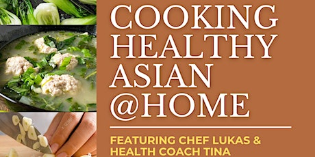 Cooking Healthy Asian with Chef Lukas & Health Coach Tina tickets