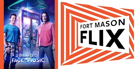 FORT MASON FLIX: Bill & Ted Face the Music tickets