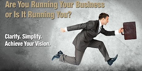 Are You Running Your Business or Is Your Business Running You? tickets