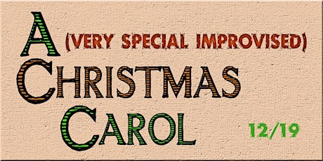 A (Very Special Improvised) Christmas Carol Online 12/19