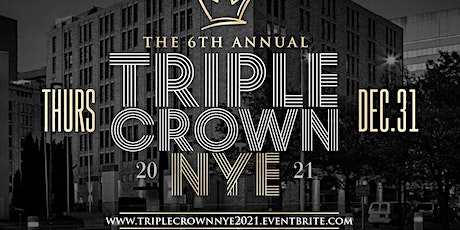 6th Annual Triple Crown NYE 2021 @ The Aloft Hotel {Downtown Dallas} tickets