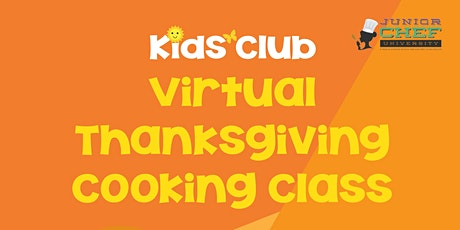 Kids Club Virtual Thanksgiving Cooking Class tickets