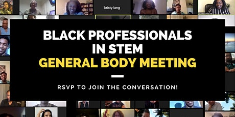 Black Professionals In STEM  General Body Meeting tickets