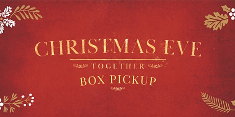 'Christmas Eve Together' Box Pick Up in Midland - Friday, December 11, 2020 tickets