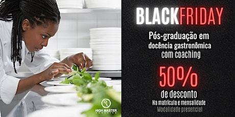 Black Friday - Pós-graduação Docência Gastronômica com Coaching -Presencial ingressos