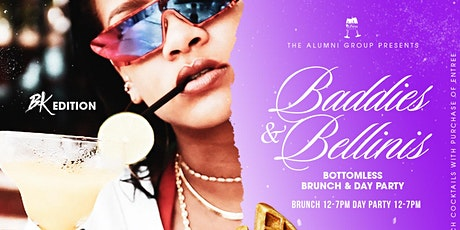 Baddies & Bellinis - Bottomless Brunch & Day Party BK Edition tickets