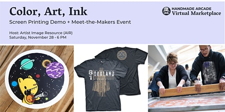Color, Art, Ink: Screen Printing Demo + Meet-the-Makers event tickets