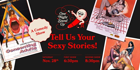 One Night Stand-Up Comedy : Tell Us Your Sexy Stories tickets