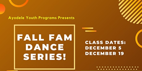 Ayodele Youth Programs Presents: Fall Fam Dance Series! tickets