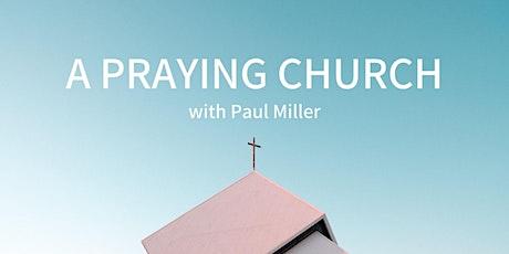 A Praying Church tickets