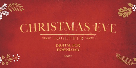 'Christmas Eve Together' Digital Box Download tickets
