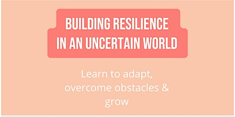 Building resilience in an uncertain world tickets