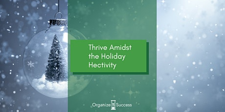 Thrive Amidst the Holiday Hectivity - Online Workshop tickets