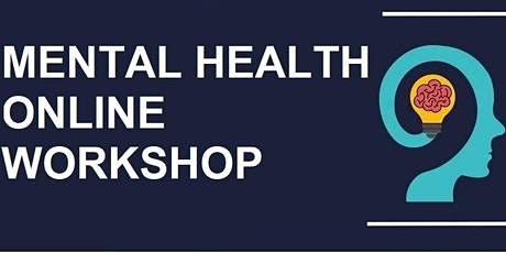 Mental Health  Online Workshop tickets
