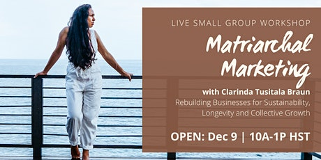 Matriarchal Marketing: Live Small Group Workshop [OPEN] tickets