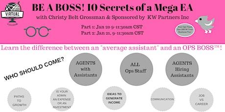 BE A BOSS! 10 Secrets of a Mega EA (Virtual  Sponsored by KW Partners Inc tickets