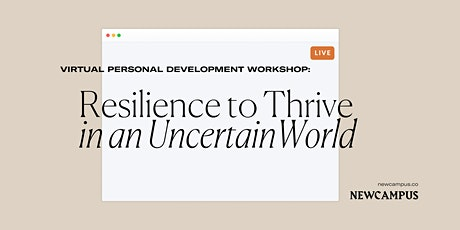 Personal Development Workshop | Resilience to Thrive in an Uncertain World tickets