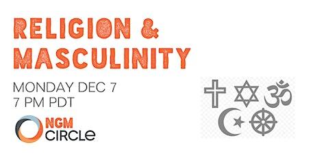 Next Gen Men Circle Talks —  Religion & Masculinity tickets