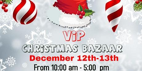 VIP Christmas Bazaar tickets