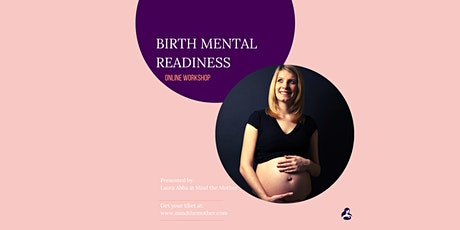 Birth Mental Readiness • Mindful tools for childbirth and beyond tickets