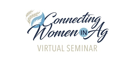Women Connecting in Ag Virtual Seminar tickets