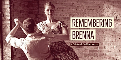 Remembering Brenna: A Virtual Coffeehouse tickets
