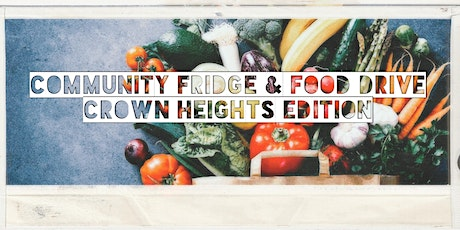 Crown Heights Community Fridge & Food Drive tickets