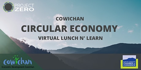 Cowichan Circular Economy Virtual Lunch n' Learn tickets