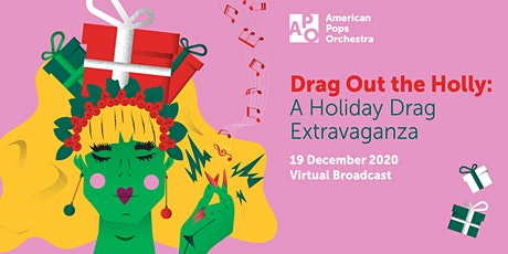 Drag Out the Holly: A Holiday Drag Extravaganza tickets
