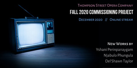 Thompson Street Opera Company's Fall 2020 Commissioning Project tickets