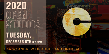 2020 Open Studios Series: Andrew Ordonez and Craig Auge tickets