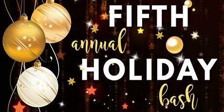 FIFTH Annual Holiday Bash tickets