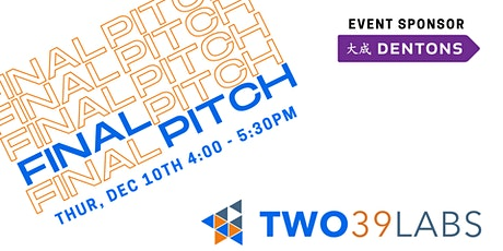 TWO39 Labs - Final Pitch Competition tickets