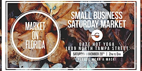 Market on Florida Small Business Saturday at Gaze tickets