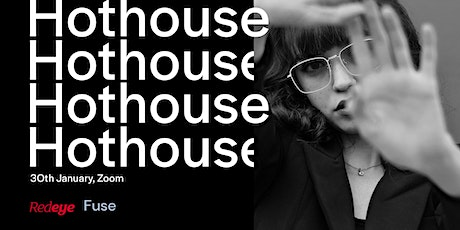 Hothouse: Redeye x Fuse tickets
