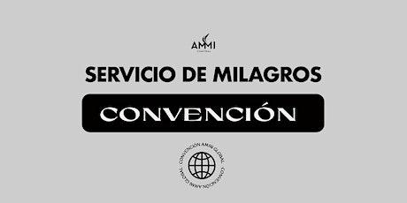 Viernes de Milagros / Convención Ammi Global billets