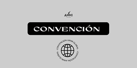 CONVENCIÓN AMMI GLOBAL billets